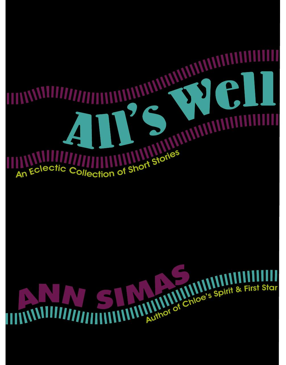 All's Well: An Eclectic Collection of Short Stories